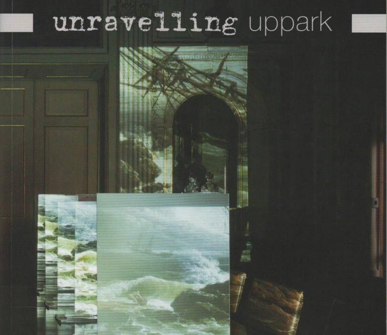 Unravelling Uppark – accompanying catalogue to exhibition, 2014