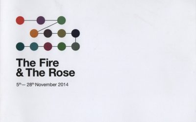 The Fire & The Rose – accompanying catalogue to exhibition 2014