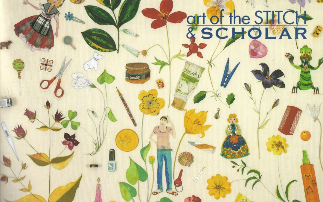 Art of the Stitch and Scholar – accompanying catalogue to exhibition, 2006