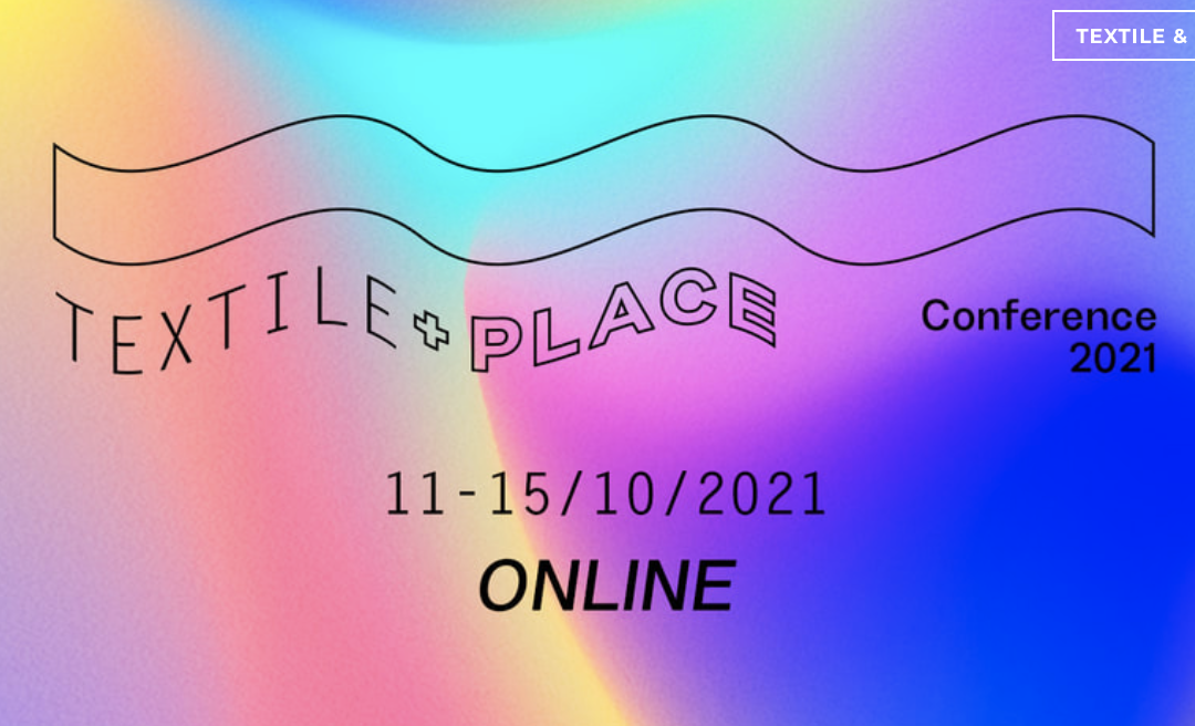 Textile and Place conference 2021